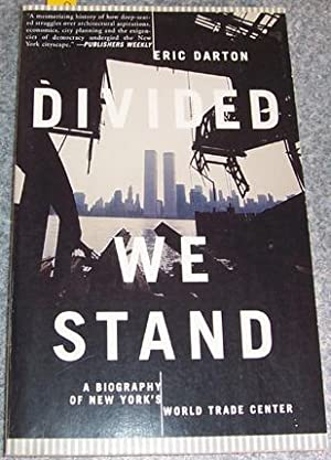 Divided We Stand: A Biography of New York's World Center
