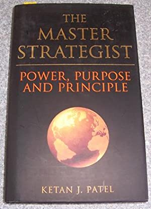 Master Strategist, The: Power, Purpose and Principle