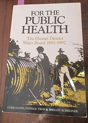 For the Public Health: The Hunter District: Lloyd, Clem; Troy,