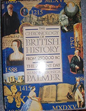 Chronology of British History, The: From 250,000 BC to the Present Day