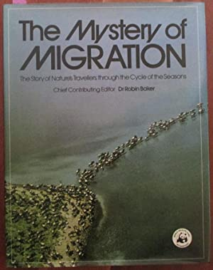 Mystery of Migration, The: The Story of Nature's Travellers Through the Cycle of the Seasons