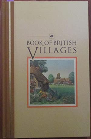 AA Book of British Villages: A Guide to 700 of the Most Interesting and Attractive Villages in Br...