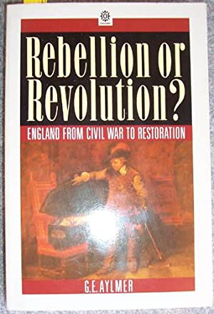 Rebellion or Revolution?: England from Civil War to Restoration