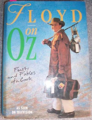 Floyd on Oz: Feasts and Fables of a Cook