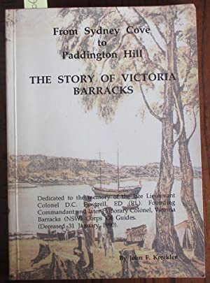Story of Victoria Barracks, The: From Sydney Cove to Paddington Hill