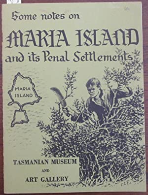 Some Notes on Maria Island and Its Penal Settlements