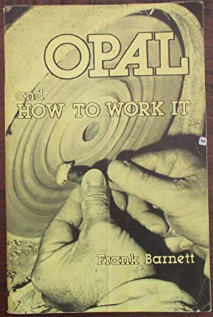 Opal and How to Work It
