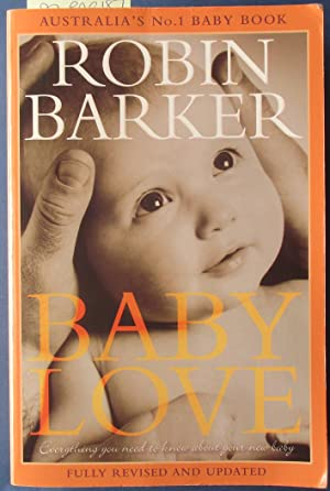 Baby Love: Everything You Need to Know About Your New Baby (Fully Revised and Updated)
