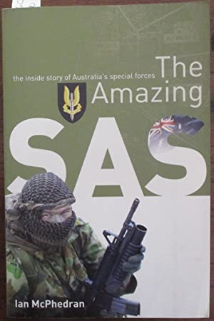 Amazing SAS, The: The Inside Story of Australia's Special Forces