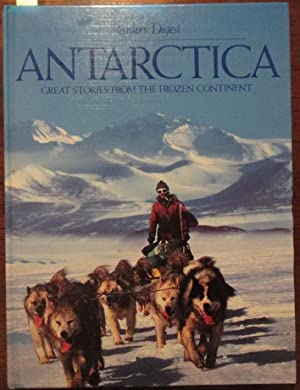 Antarctica: Great Stories From the Frozen Continent