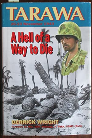 Hell of a Way To Die, A: Tarawa Atoll (20-23 November 1943)