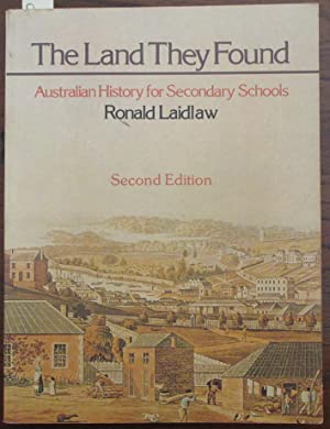 Land They Found, The: Australian History for Secondary Schools