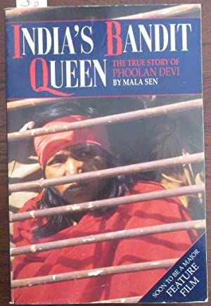 India's Bandit Queen: The True Story of Phoolan Devi