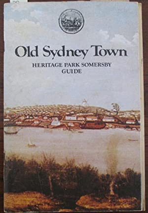 Old Sydney Town: Heritage Park Somerbsy Guide