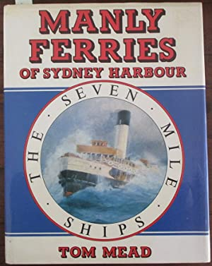 Manly Ferries of Sydney Harbour: The Seven Mile Ships