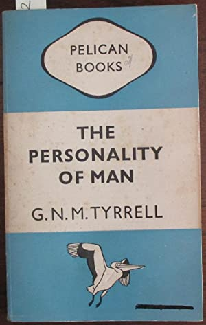 Personality of Man, The: New Facts and: Tyrrell, G. N.