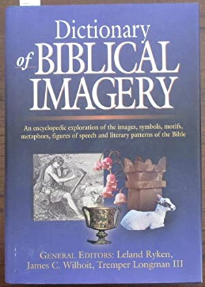 Dictionary of Biblical Imagery: An Encyclopedic Exploration of the Images, Symbols, Motifs, Metap...