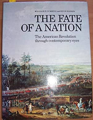 Fate of a Nation, The: The American Revolution Through Contemporary Eyes
