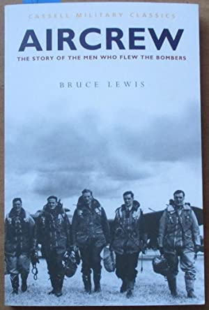 Aircrew: The Story of the Men Who Flew the Bombers (Cassell Military Classics)