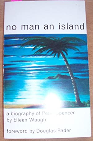 No Man An Island: A Biography of Peter Spencer