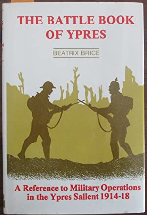 Battle of Book of Ypres, The: A Reference to Military Operations in the Ypres Salient 1914-18