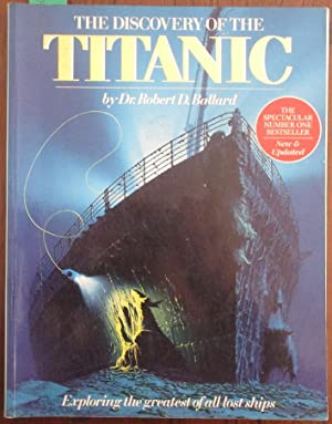 Discovery of the Titanic, The: Exploring the Greatest of All Lost Ships