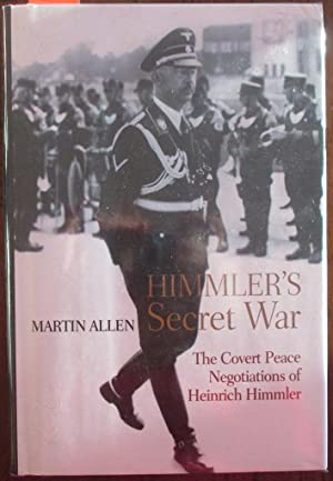 Himmler's Secret War: The Covert Peace Negotiations of Heinrich Himmler