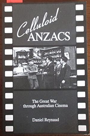 Celluloid ANZACS: The Great War Through Australian Cinema