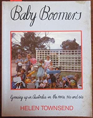 Baby Boomers: Growing Up in Australia in the 1940s, 50s and 60s