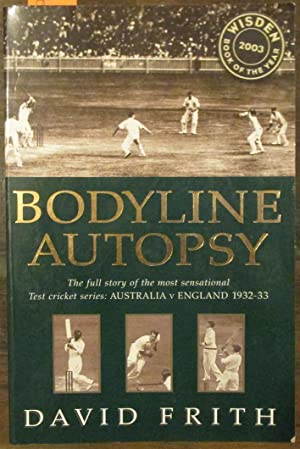 Bodyline Autopsy: The Full Story of the Most Sensational Text Cricket Series - Australia v Englan...