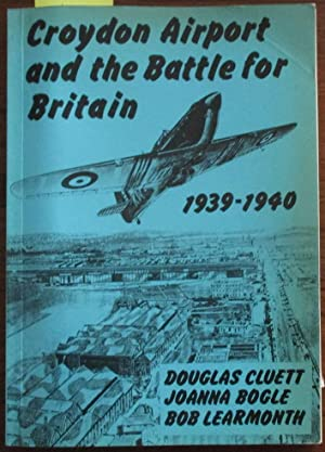 Croydon Airport and the Battle for Britain 1939-1940