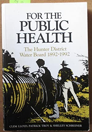 For the Public Health: The Hunter District Water Board 1892-1992