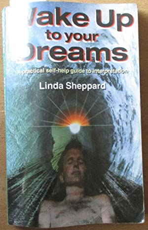 Wake Up to Your Dreams: A Practical: Sheppard, Linda
