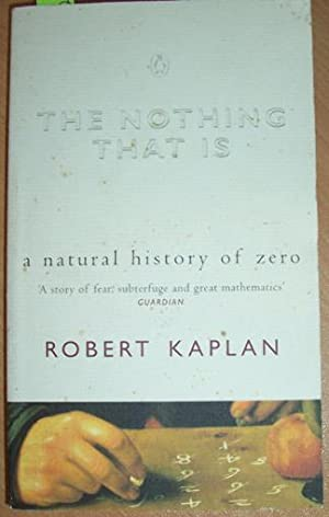 Nothing That Is, The: A Natural History of Zero