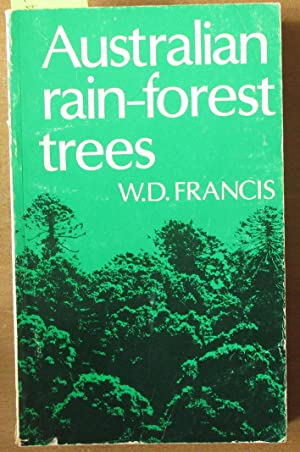 Australian Rain-Forest Trees (Including Notes on Some of the Tropical Rain Forests and Descriptio...