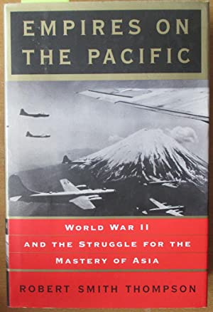 Empires on the Pacific: World War II and the Struggle for the Master of Asia