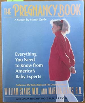 Pregnancy Book, The: A Month-by-Month Guide - Everything You Need to Know From America's Baby Exp...