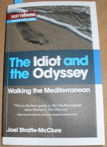 Idiot and the Odyssey, The: Walking the Mediterranean