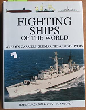 Fighting Ships of the World: Over 600 Carriers, Submarines & Destroyers