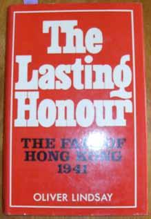 Lasting Honour, The: The Fall of Hong Kong 1941