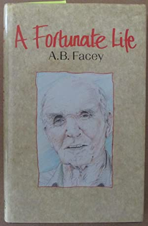 Fortunate Life, A: The Extraordinary Life of An Ordinary Bloke