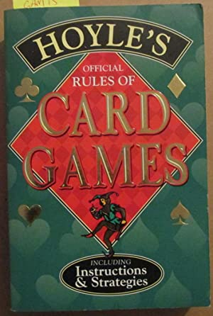 Hoyle's Official Rules of Card Games (Including Instructions & Strategies)