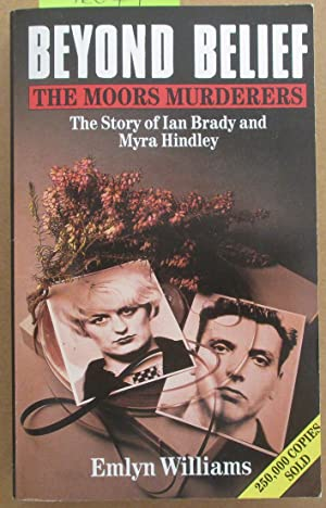 Beyond Belief: The Moor Murderers - The Story of Ian Brady and Myra Hindley