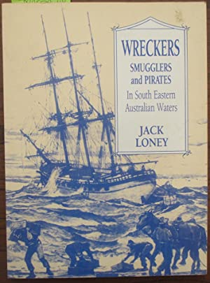 Wreckers, Smugglers and Pirates in South Eastern Australian Waters
