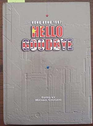 Hong Kong 1997: Hello Goodbye