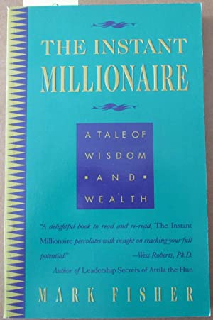 Instant Millionaire, The: A Tale of Wisdom and Health