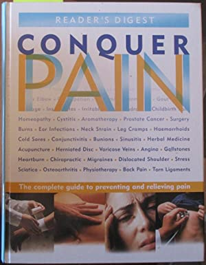Reader's Digest Conquer Pain: The Complete Guide to Preventing and Relieving Pain