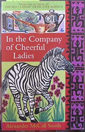 In the Company of Cheerful Ladies: Smith, Alexander McCall