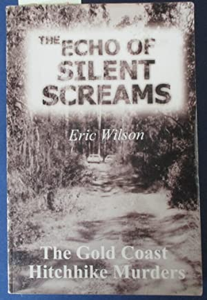 Echo of Silent Screams, The: The Gold Coast Hitchhike Murders