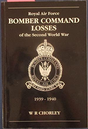 Royal Air Force Bomber Command Losses of the Second World War: Aircraft and Crews Lost During 193...